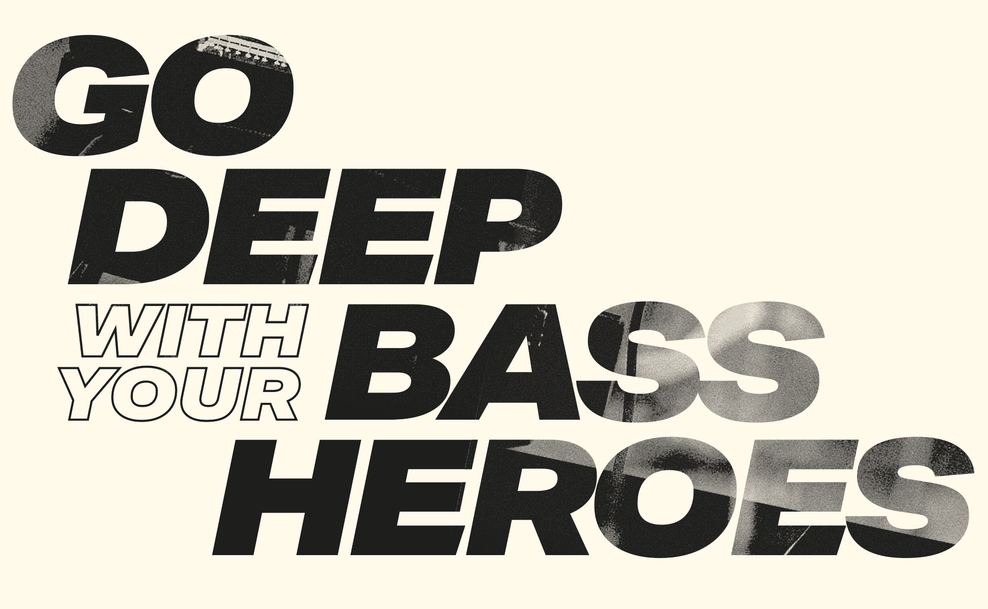 Go deep with your bass heroes